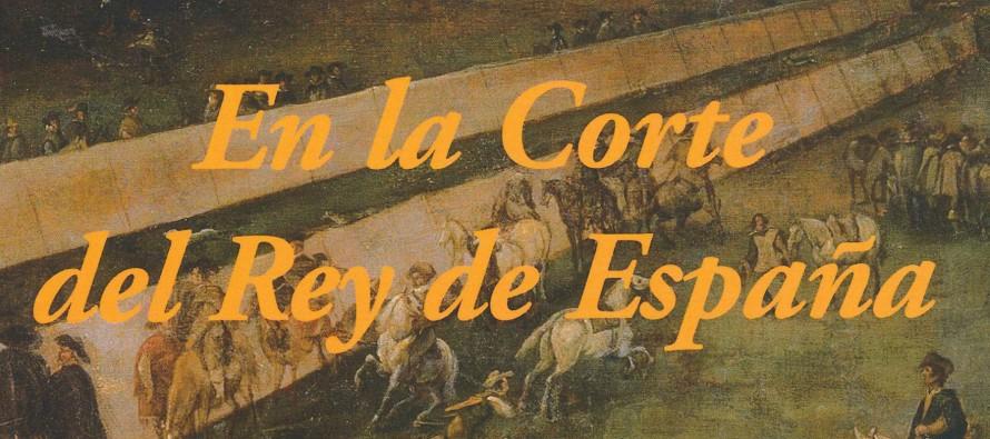 En la Corte del Rey de España – Volumen homenaje a Carlos Gómez-Centurión