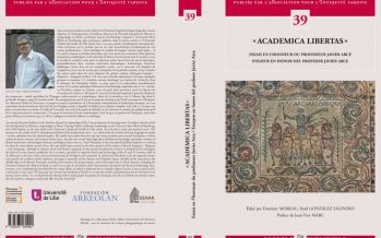 Publicación de Academica Libertas. Ensayos en honor del Profesor Javier Arce en la serie Bibliothèque e l'Àntiquité Tardive n. 39